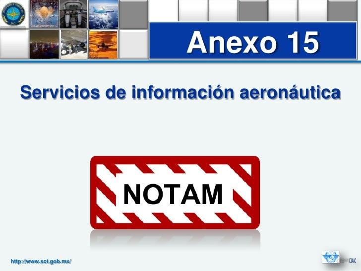 Anexo 15   Servicios de información aeronáuticahttp://www.sct.gob.mx/