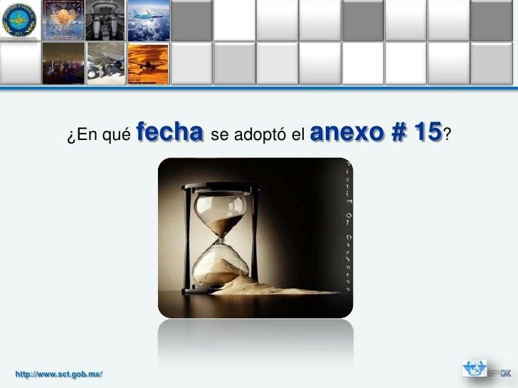 ¿En qué fecha se adoptó el anexo   # 15?http://www.sct.gob.mx/