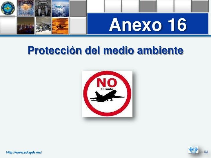 Anexo 16             Protección del medio ambientehttp://www.sct.gob.mx/
