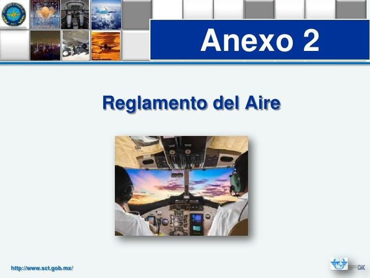 Anexo 2                         Reglamento del Airehttp://www.sct.gob.mx/