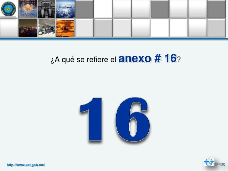¿A qué se refiere el anexo   # 16?http://www.sct.gob.mx/