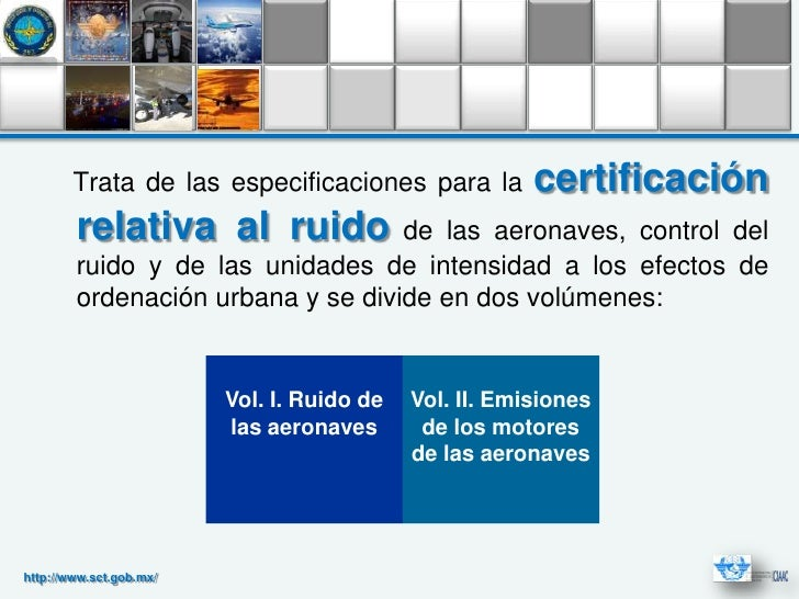 Trata de las especificaciones para la           certificación        relativa al ruido          de las aeronaves, control ...