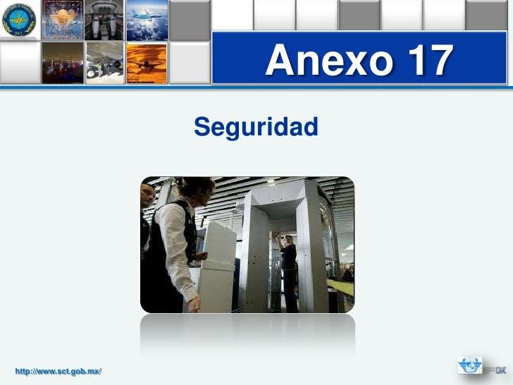 Anexo 17                         Seguridadhttp://www.sct.gob.mx/