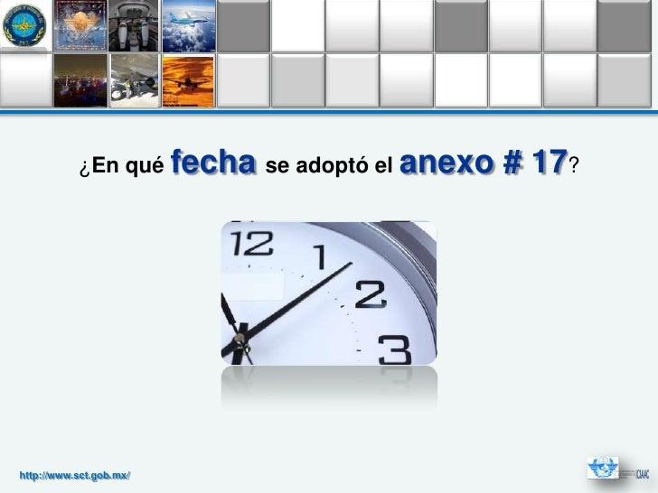 ¿En qué fecha se adoptó el anexo   # 17?http://www.sct.gob.mx/