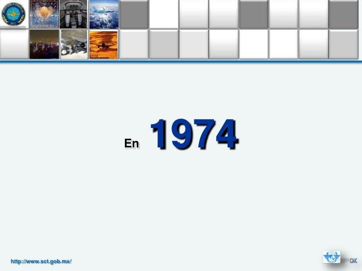 En   1974http://www.sct.gob.mx/