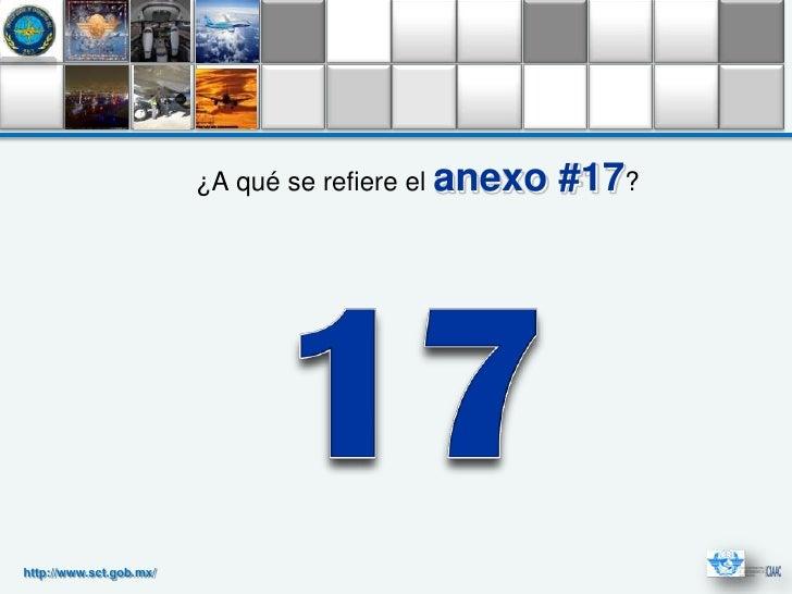 ¿A qué se refiere el anexo   #17?http://www.sct.gob.mx/