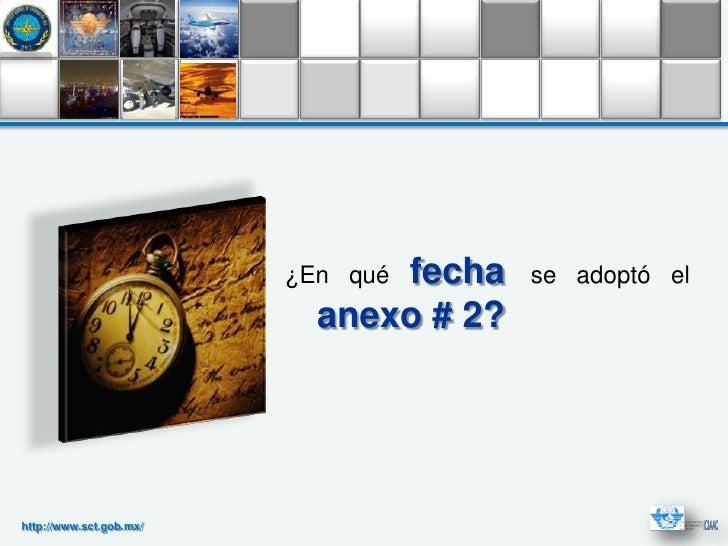 fecha                         ¿En qué        se adoptó el                           anexo # 2?http://www.sct.gob.mx/