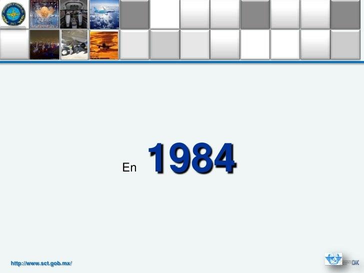 En   1984http://www.sct.gob.mx/