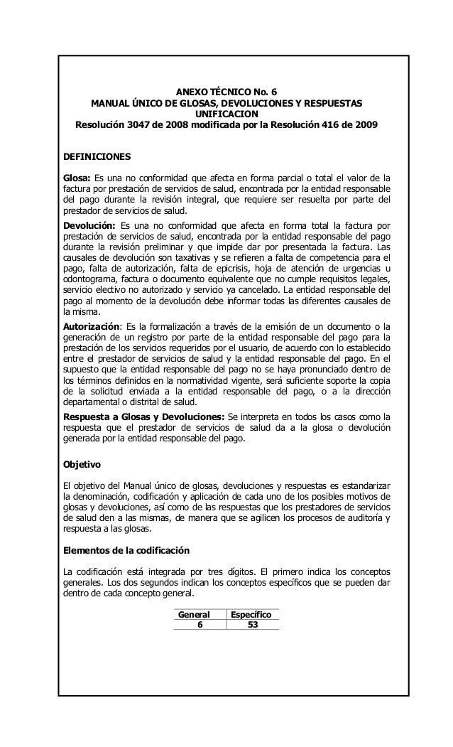 ANEXO TÉCNICO No. 6 MANUAL ÚNICO DE GLOSAS, DEVOLUCIONES Y RESPUESTAS UNIFICACION Resolución 3047 de 2008 modificada por l...