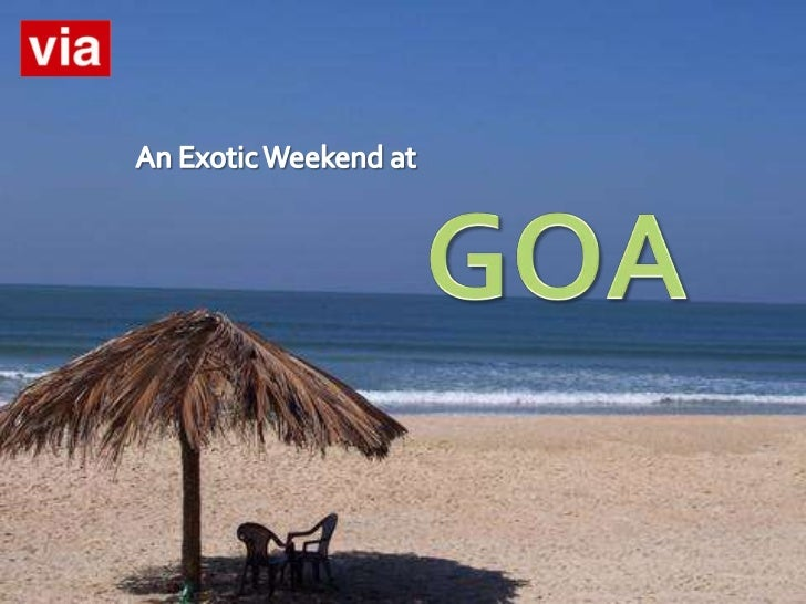 An Exotic Weekend at<br />GOA<br />