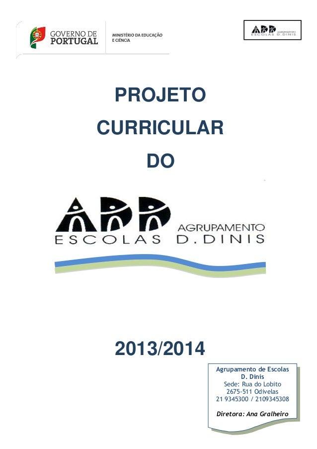 Agrupamento de Escolas D. Dinis Sede: Rua do Lobito 2675-511 Odivelas 21 9345300 / 2109345308 Diretora: Ana Gralheiro PROJ...