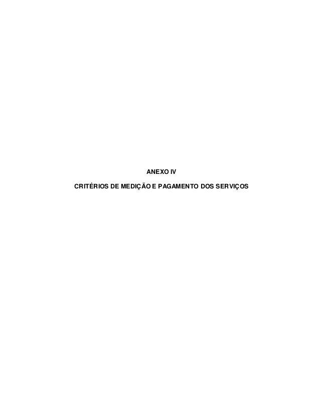 ANEXO IV CRITÉRIOS DE MEDIÇÃO E PAGAMENTO DOS SERVIÇOS
