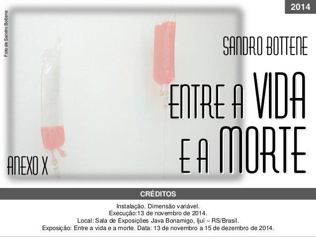 Instalação. Dimensão variável. Execução:13 de novembro de 2014. Local: Sala de Exposições Java Bonamigo, Ijuí – RS/Brasil....