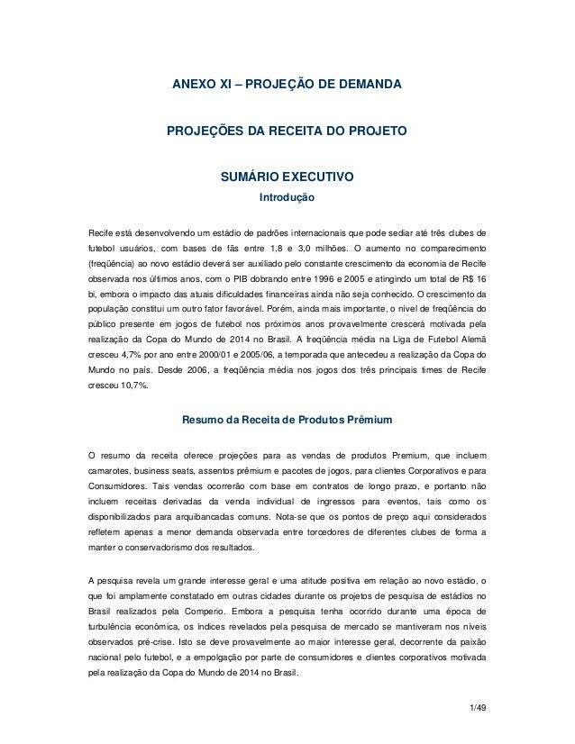 1/49 ANEXO XI – PROJEÇÃO DE DEMANDA PROJEÇÕES DA RECEITA DO PROJETO SUMÁRIO EXECUTIVO Introdução Recife está desenvolvendo...