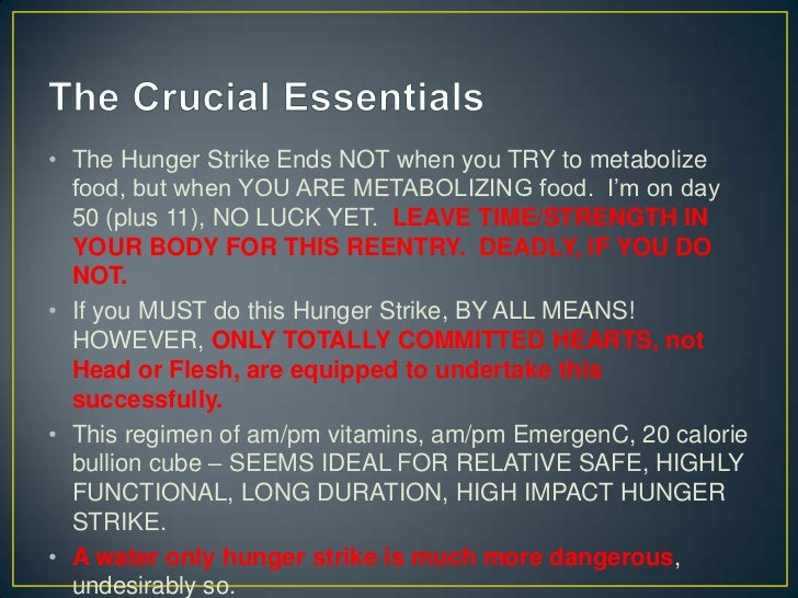 The Crucial Essentials<br />The Hunger Strike Ends NOT when you TRY to metabolize food, but when YOU ARE METABOLIZING food...
