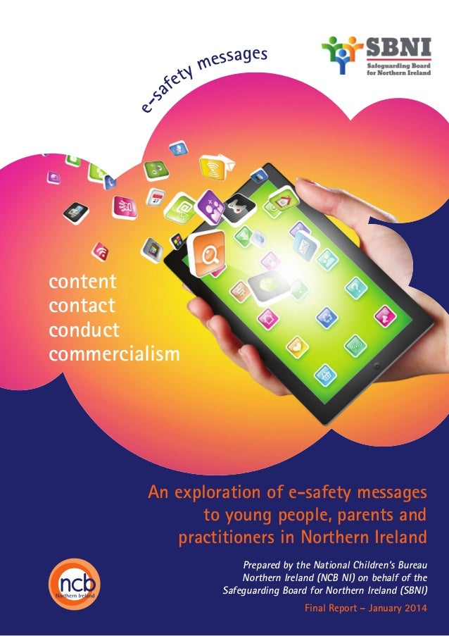 es  ety af  e s s a g es m  content contact conduct commercialism  An exploration of e-safety messages to young people, pa...