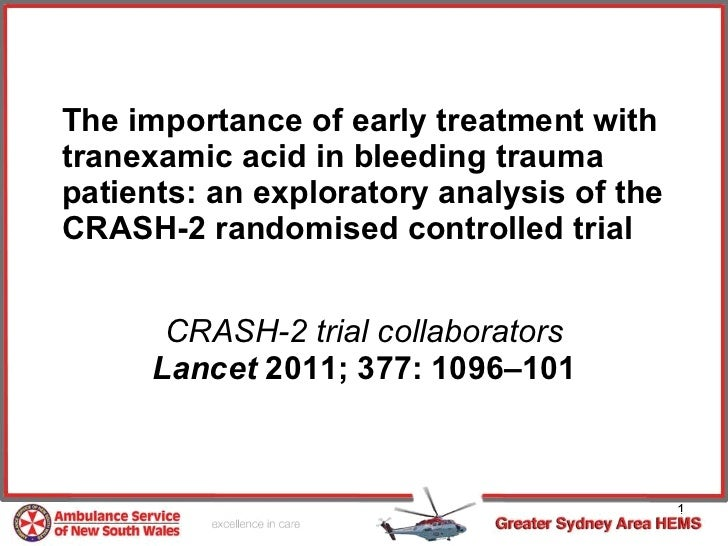 The importance of early treatment with tranexamic acid in bleeding trauma patients: an exploratory analysis of the CRASH-2...