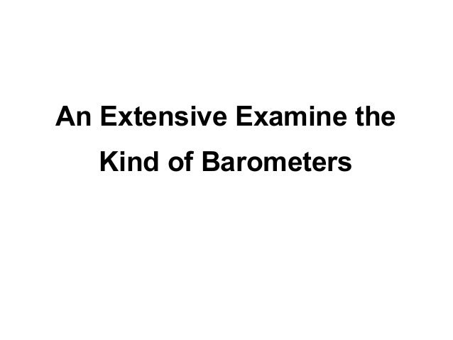 An Extensive Examine the   Kind of Barometers