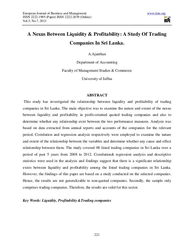liquidity vs profitability an empiricle In this study the authors are trying to analyze the factors such as credit risk, efficiency, liquidity, and profitability which affect the performance of non-bank financial institutions the methods used are descriptive with secondary data from financial statements of non-bank financial institutions from 2010 to 2015.