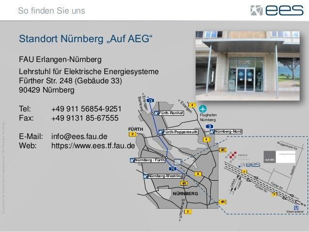 """©LehrstuhlfürElektrischeEnergiesysteme,FAUErlangen-Nürnberg So finden Sie uns Standort Nürnberg """"Auf AEG"""" FAU Erlangen-Nür..."""