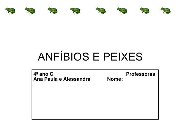 ANFÍBIOS E PEIXES