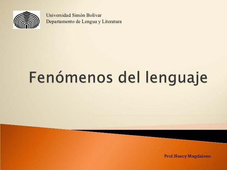 Universidad Simón Bolívar Departamento de Lengua y Literatura Prof.Nancy Magdaleno
