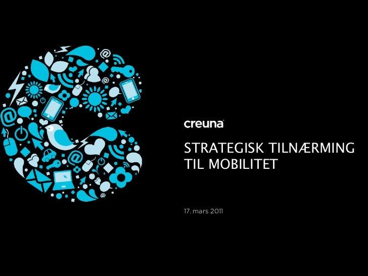 STRATEGISK TILNÆRMINGTIL MOBILITET17. mars 2011