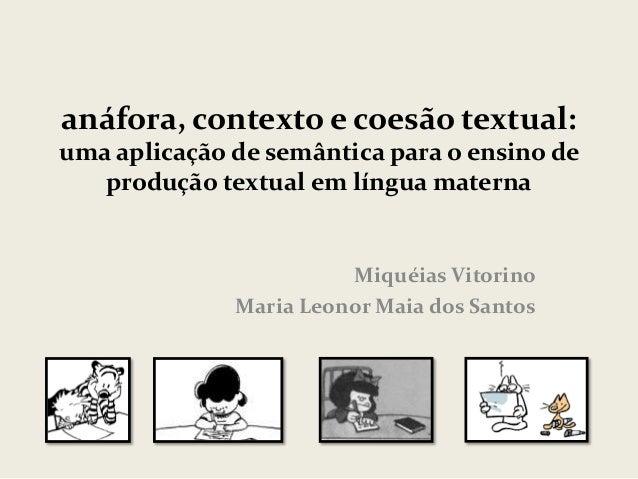 anáfora, contexto e coesão textual: uma aplicação de semântica para o ensino de produção textual em língua materna  Miquéi...
