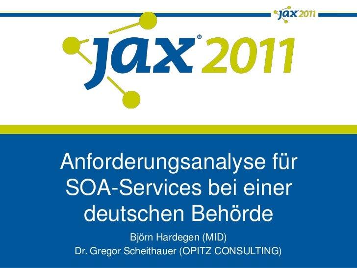 Anforderungsanalyse für SOA-Services bei einer deutschen Behörde<br />Björn Hardegen (MID)<br />Dr. Gregor Scheithauer (OP...