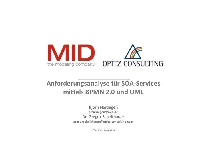 AnforderungsanalysefürSOA‐Services     mittelsBPMN2.0undUML                  BjörnHardegen                 b.harde...
