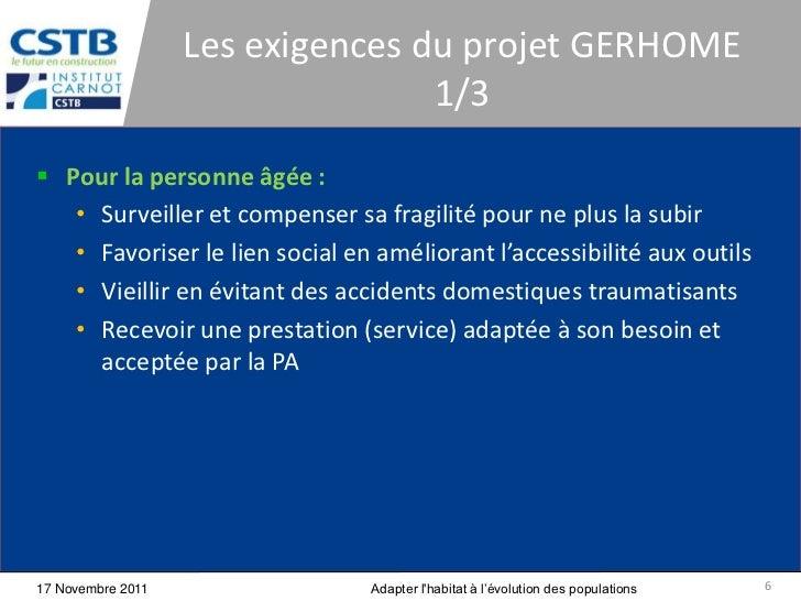 Les exigences du projet GERHOME                                  1/3 Pour la personne âgée :   • Surveiller et compenser ...