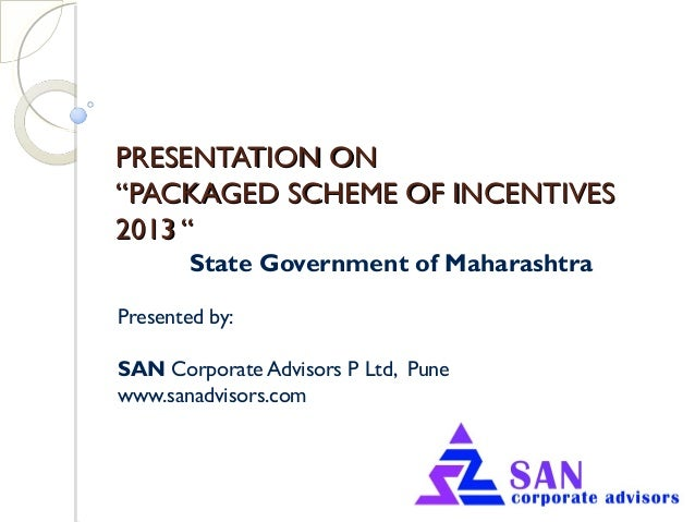 "PRESENTATION ONPRESENTATION ON ""PACKAGED SCHEME OF INCENTIVES""PACKAGED SCHEME OF INCENTIVES 2013 ""2013 "" State Government ..."