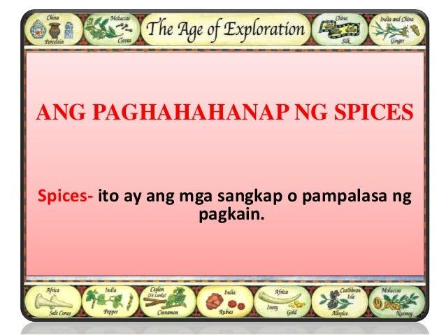ANG PAGHAHAHANAP NG SPICES Spices- ito ay ang mga sangkap o pampalasa ng pagkain.
