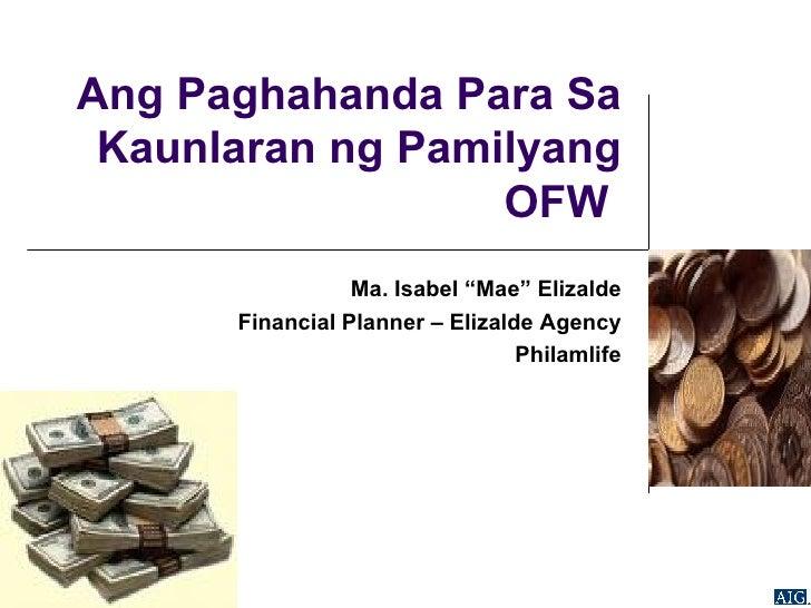 """Ang Paghahanda Para Sa Kaunlaran ng Pamilyang OFW  Ma. Isabel """"Mae"""" Elizalde Financial Planner – Elizalde Agency Philamlife"""