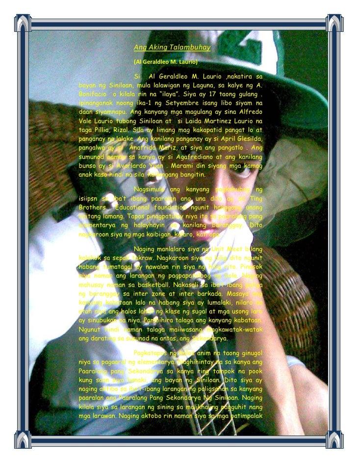 -304800-266700Ang Aking Talambuhay<br />(Al Geraldleo M. Laurio)<br />Si  Al Geraldleo M. Laurio ,nakatira sa bayan ng Sin...
