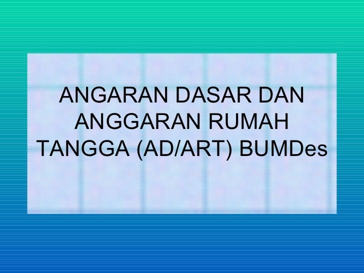 ANGARAN DASAR DAN ANGGARAN RUMAH TANGGA (AD/ART) BUMDes
