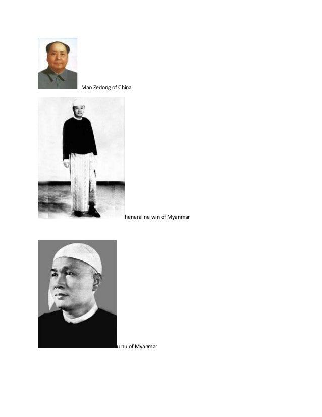 Mao Zedong of China                heneral ne win of Myanmar             u nu of Myanmar
