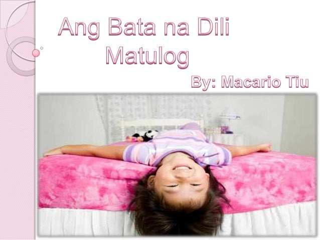 ang bata nga dili matulog Ang bata nga dili matulog - download as word doc (doc), pdf file (pdf), text file (txt) or read online.
