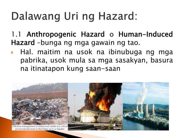 2.Disaster –mga pangyayari na nagdudulot ng panganib at pinsala sa tao, kapaligiran, at mga gawaing pang-ekonomiya.  resu...