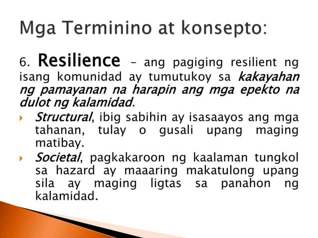  Nakabatay ang Philippine Disaster Risk Reduction and Management Act of 2010 sa dalawang pangunahing layunin: (1) Ang ham...
