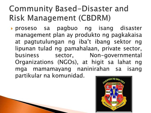  Shah at Kenji (2004), ang Community-Based Disaster and Risk Management Approach ay isang proseso ng paghahanda laban sa ...