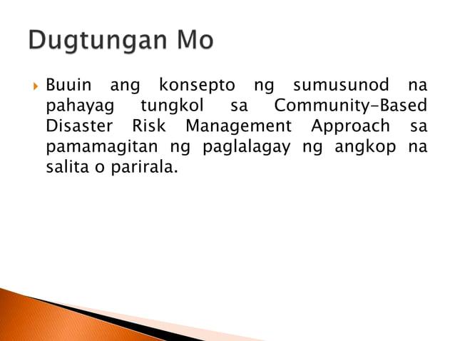  Binibigyang pansin dito ang maliliit na detalye na may kaugnayan sa mga hazard, kalamidad, at pangangailangan ng pamayan...