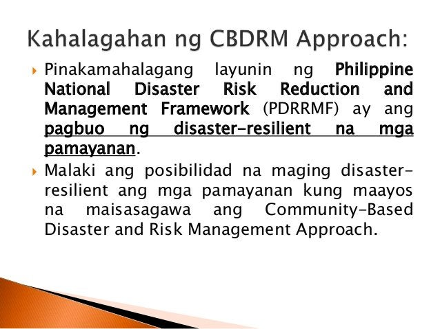  Halimbawa, kung ang isang barangay ay nakaranas ng kalamidad, ito ay aasa lamang sa tugon ng Pambayan o Panlungsod na Pa...