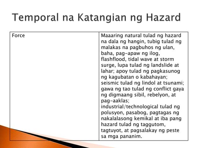  Kung ang Disaster prevention ay tumutukoy sa pag-iwas sa mga hazard at kalamidad, sinisikap naman ng mga gawain sa disas...