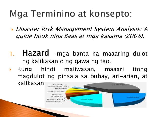 1.2. Natural Hazard –mga hazard na dulot ng kalikasan.  Hal. bagyo, lindol, tsunami, thunderstorms, storm surge, at lands...