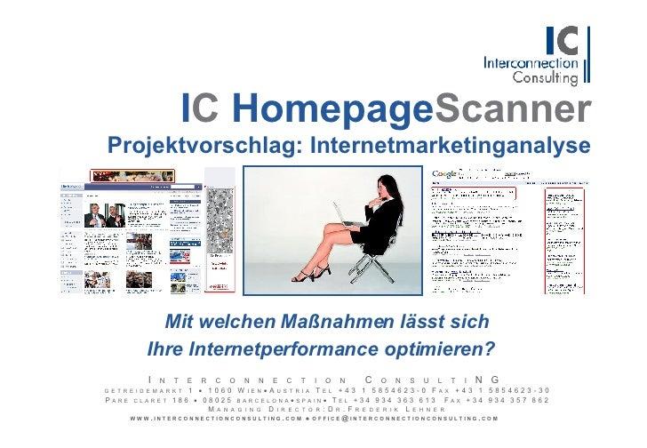 I C  Homepage Scanner Projektvorschlag: Internetmarketinganalyse   Mit welchen Maßnahmen lässt sich Ihre Internetperform...