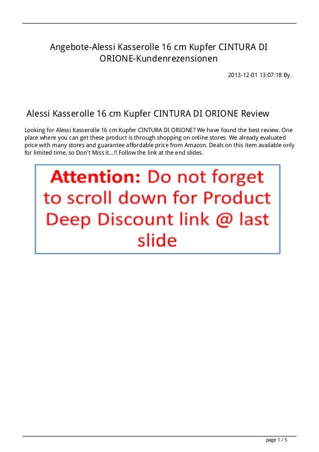Angebote-Alessi Kasserolle 16 cm Kupfer CINTURA DI ORIONE-Kundenrezensionen 2013-12-01 13:07:18 By .  Alessi Kasserolle 16...