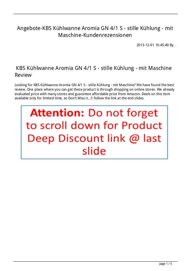 Angebote-KBS Kühlwanne Aromia GN 4/1 S - stille Kühlung - mit Maschine-Kundenrezensionen 2013-12-01 16:45:40 By .  KBS Küh...