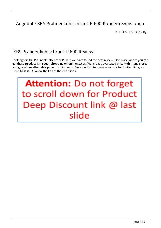 Angebote-KBS Pralinenkühlschrank P 600-Kundenrezensionen 2013-12-01 16:35:12 By .  KBS Pralinenkühlschrank P 600 Review Lo...