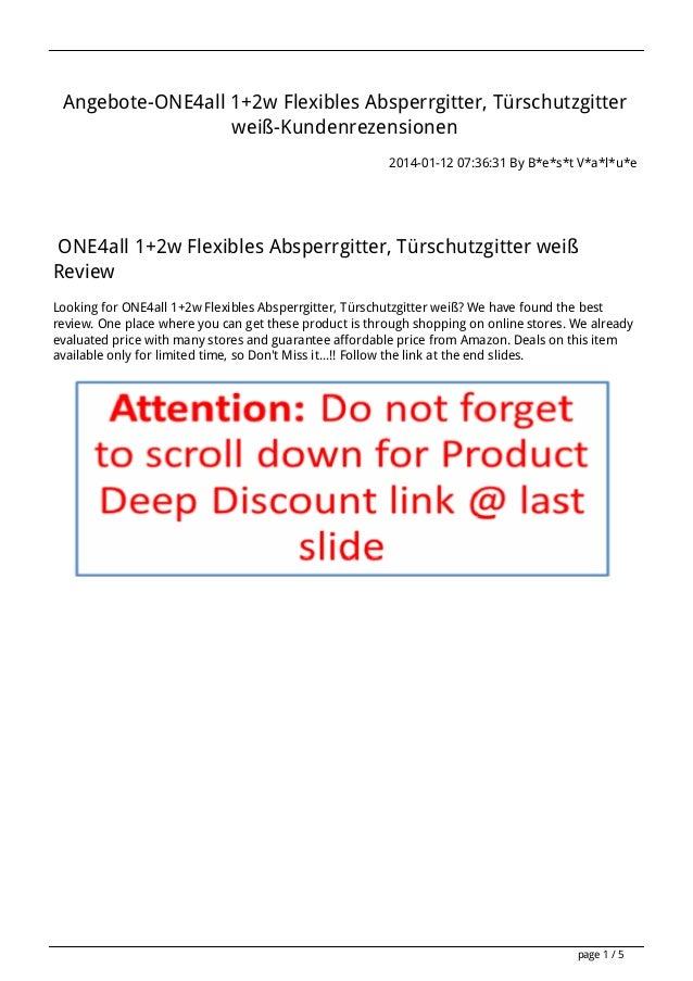 Angebote-ONE4all 1+2w Flexibles Absperrgitter, Türschutzgitter weiß-Kundenrezensionen 2014-01-12 07:36:31 By B*e*s*t V*a*l...